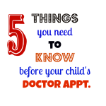 5 Things You Need to Know Before Your Child's Doctor Appointment