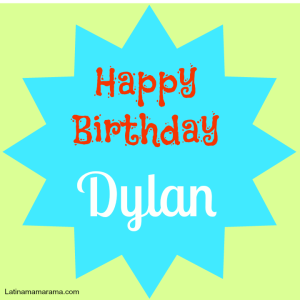 Happy Birthday Dylan Feature