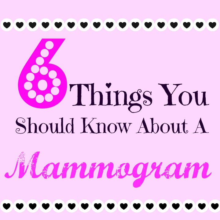 6 things about a mammogram