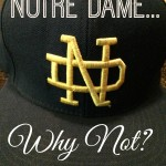 Notre Dame….Why Not?