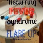 "Recurring Fever Syndrome ""Flare Up"""