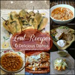 Lent Recipes – 6 Delicious Dishes