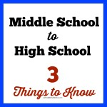 Middle School to High School 3 Things To Know